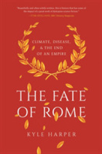 Link to an enlarged image of The Fate of Rome : Climate, Disease, and the End of an Empire (Reprint)