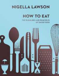 Link to an enlarged image of How To Eat: The Pleasures and Principles of Good Food (Nigella Collection)
