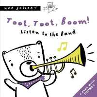 Link to an enlarged image of Toot, Toot, Boom! Listen To The Band: A Book with Sounds (Wee Gallery Sound Books)