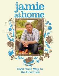 Link to an enlarged image of Jamie at Home : Cook Your Way to the Good Life -- Hardback