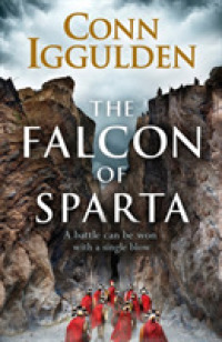 Link to an enlarged image of The Falcon of Sparta: The bestselling author of the Emperor and Conqueror series' returns to the Ancient World