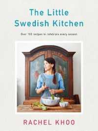 Link to an enlarged image of The Little Swedish Kitchen : Over 100 Recipes to Celebrate Every Season