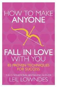 How to Make Anyone Fall in Love With You: 85 Proven Techniques for Success 9780722534700