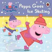 Link to an enlarged image of Peppa Pig: Peppa Goes Ice Skating (Peppa Pig) -- Board book