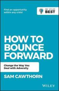 Link to an enlarged image of How to Bounce Forward : Change the Way You Deal with Adversity (Be Your Best)