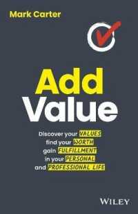 Link to an enlarged image of Add Value : Discover Your Values, Find Your Worth, Gain Fulfillment in Your Personal and Professional Life