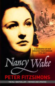Link to an enlarged image of Nancy Wake The gripping true story of the woman who became the Gestapo's most wanted spy