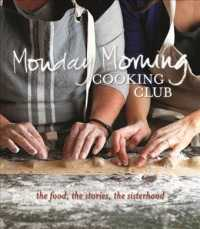 Link to an enlarged image of Monday Morning Cooking Club : The Food, the Stories, the Sisterhood (Reprint)