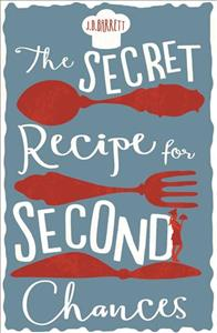 Link to an enlarged image of Secret Recipe for Second Chances : A Charming Novel of Second Chances, Delicious Recipes and Love -- Paperback
