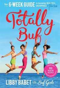 Link to an enlarged image of Totally Buf : Your 6 week guide to becoming Beautiful, Unstoppable and Fearless -- Paperback / softback