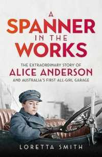 Link to an enlarged image of A Spanner in the Works The extraordinary story of Alice Anderson and Australia s first all-girl garage
