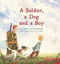 Link to an enlarged image of A Soldier, a Dog and a Boy -- Hardback