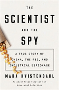 Link to an enlarged image of The Scientist and the Spy : A True Story of China, the FBI, and Industrial Espionage