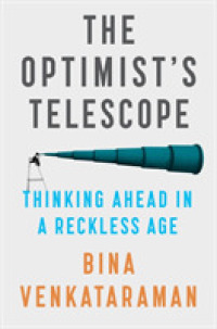 Link to an enlarged image of The Optimist's Telescope : Thinking Ahead in a Reckless Age