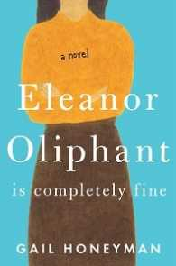 Link to an enlarged image of Eleanor Oliphant Is Completely Fine