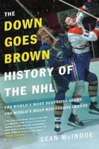 Link to an enlarged image of The Down Goes Brown History of the NHL : The World's Most Beautiful Sport, the World's Most Ridiculous League (Reprint)