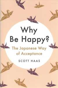 Link to an enlarged image of Why Be Happy? : The Japanese Way of Acceptance