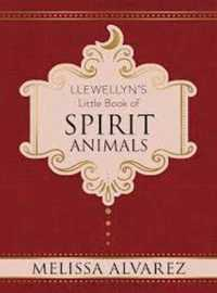 Llewellyn's Little Book of Spirit Animal... by Alvarez, Melissa