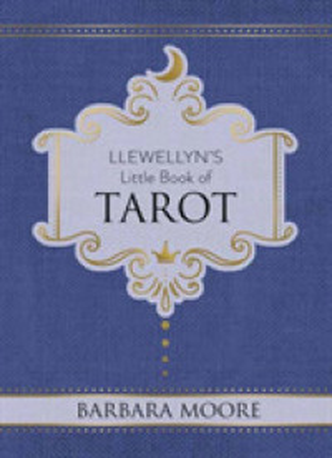 Llewellyn's Little Book of Tarot (Llewel... by Moore, Barbara