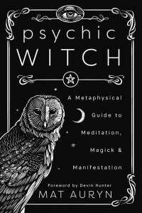 Link to an enlarged image of Psychic Witch : A Metaphysical Guide to Meditation, Magick & Manifestation