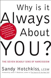 Link to an enlarged image of Why Is It Always about You : The Seven Deadly Sins of Narcissism (Reprint)