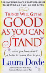 Link to an enlarged image of Things Will Get as Good as You Can Stand : ...When You Learn That It Is Better to Receive than to Give, the Superwoman's Practical Guide to Getting as