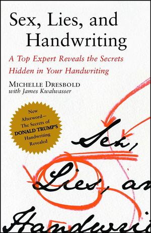 Link to an enlarged image of Sex, Lies, and Handwriting : A Top Expert Reveals the Secrets Hidden in Your Handwriting (Reprint)