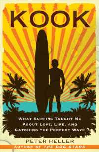 Kook : What Surfing Taught Me about Love... by Heller, Peter