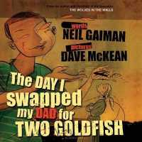Link to an enlarged image of Day I Swapped my Dad for Two Goldfish -- Mixed media product (New ed)