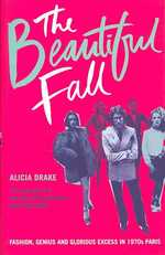 Link to an enlarged image of Beautiful Fall : Fashion, Genius and Glorious Excess in 1970s Paris -- Paperback / softback