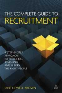 Link to an enlarged image of The Complete Guide to Recruitment : A Step-by-Step Approach to Selecting, Assessing and Hiring the Right People