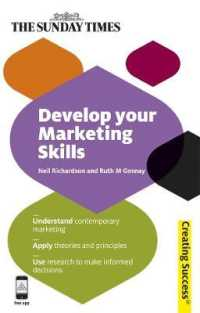 Link to an enlarged image of Develop Your Marketing Skills : Understand Contemporary Marketing; Apply Theories and Principles; Use Research to Make Informed Decisions (Creating Su (Revised)