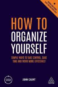 Link to an enlarged image of How to Organize Yourself : Simple Ways to Take Control, Save Time and Work More Efficiently (Creating Success) (6th)