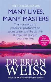Link to an enlarged image of Many Lives, Many Masters : The true story of a prominent psychiatrist, his young patient and the past-life -- Paperback / softback