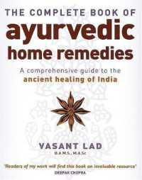 Link to an enlarged image of Complete Book of Ayurvedic Home Remedies : A comprehensive guide to the ancient healing of India -- Paperback / softback