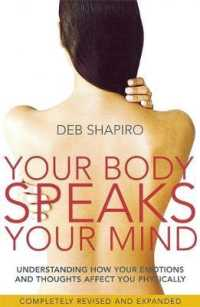 Link to an enlarged image of Your Body Speaks Your Mind : Understanding how your emotions and thoughts affect you physically -- Paperback / softback