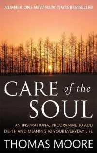 Link to an enlarged image of Care of the Soul : An inspirational programme to add depth and meaning to your everyday life -- Paperback / softback