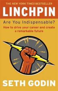 Link to an enlarged image of Linchpin : Are You Indispensable? How to drive your career and create a remarkable future -- Paperback / softback