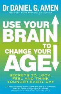 Link to an enlarged image of Use Your Brain to Change Your Age : Secrets to look, feel and think younger every day -- Paperback / softback