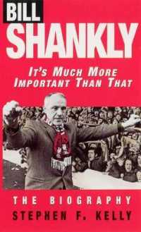Link to an enlarged image of Bill Shankly: It's Much More Important than That : The Biography -- Paperback / softback