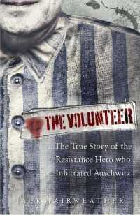 Link to an enlarged image of The Volunteer: The True Story of the Resistance Hero who Infiltrated Auschwitz - Costa Book of the Year 2019