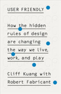 Link to an enlarged image of User Friendly : How the Hidden Rules of Design are Changing the Way We Live, Work & Play -- Paperback / softback