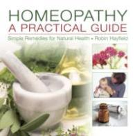 Link to an enlarged image of Homeopathy : A Practical Guide: Simple Remedies for Natural Health