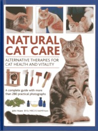 Link to an enlarged image of Natural Cat Care : Alternative Therapies for Cat Health and Vitality: a Complete Guide with over 280 Practical Photographs