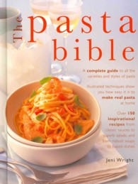 Link to an enlarged image of The Pasta Bible : The definitive guide to choosing, making, cooking and enjoying Italian pasta (Reprint)