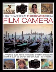 Link to an enlarged image of How to Take Great Photographs with a Film Camera : A Practical Guide to the Techniques of Film Photography, Shown in over 400 Step-by-Step Examples