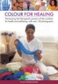 Link to an enlarged image of Color for Healing : Harnessing the Therapeutic Powers of the Rainbow for Health and Well-being, with over 150 Photographs
