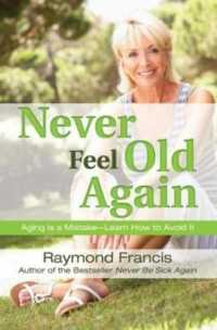 Link to an enlarged image of Never Feel Old Again : Aging Is a Mistake-Learn How to Avoid It