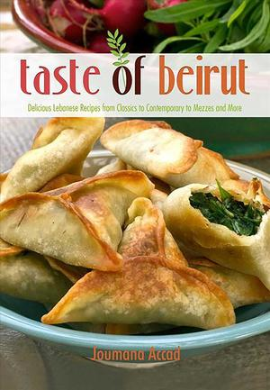 Link to an enlarged image of Taste of Beirut : Delicious Lebanese Recipes from Classics to Contemporary to Mezzes and More