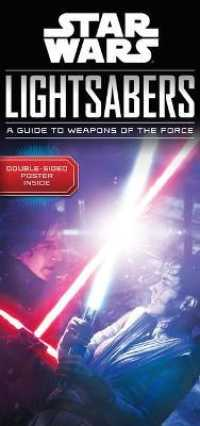 Link to an enlarged image of Star Wars Lightsabers : A Guide to Weapons of the Force (Hardcover + PSTR)